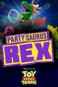 [玩具总动员:派对恐龙|Partysaurus Rex][2012]